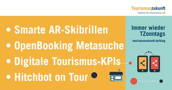 Immer wieder TZonntags 15.2.2015 - • Smarte AR-Skibrillen • OpenBooking Metasuche • Digitale Tourismus-KPIs • Hitchbot on Tour