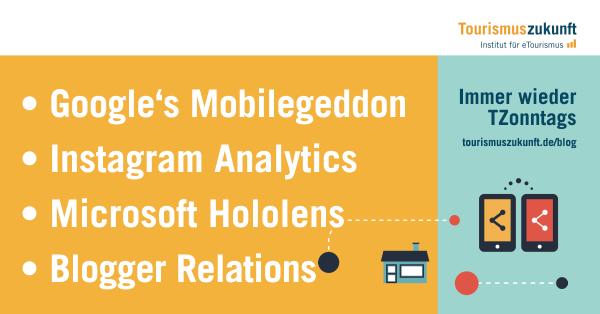 Immer wieder TZonntags: Mobilegeddon, HoloLens, Instagram Analytics, Blogger Relations
