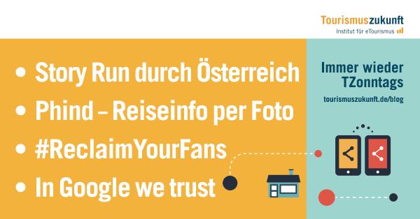 Immer wieder TZonntags, 10.5.2015: Story Run durch Österreich, Phind – Reiseinfos per Foto, #ReclaimYourFans, In Google we trust