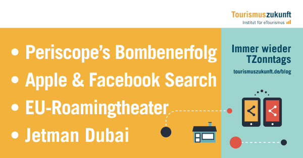 Immer wieder TZonntags: Periscope's Bombenerfolg, Apple & Facebook Search, Jetman Dubai, Roaming in der EU,