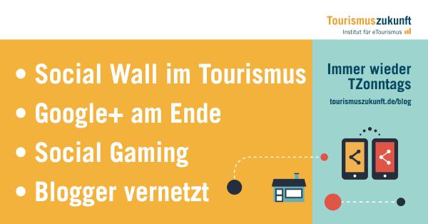 Immer wieder TZonntags: Künstliche Intelligenz, Augmented Reality Gaming, Social Walls im Tourismus, Blogger-Vernetzung, Google+ am Ende