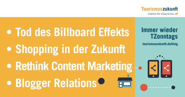 Tod des Billboard Effekts, Shopping in der Zukunft, Rethink Content Marketing, Blogger Relations