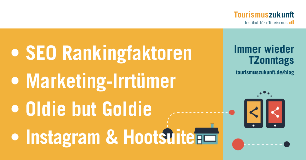 SEO Rankingfaktoren, Marketing-Irrtümer, Oldie but Goldie, Instagram & Hootsuite
