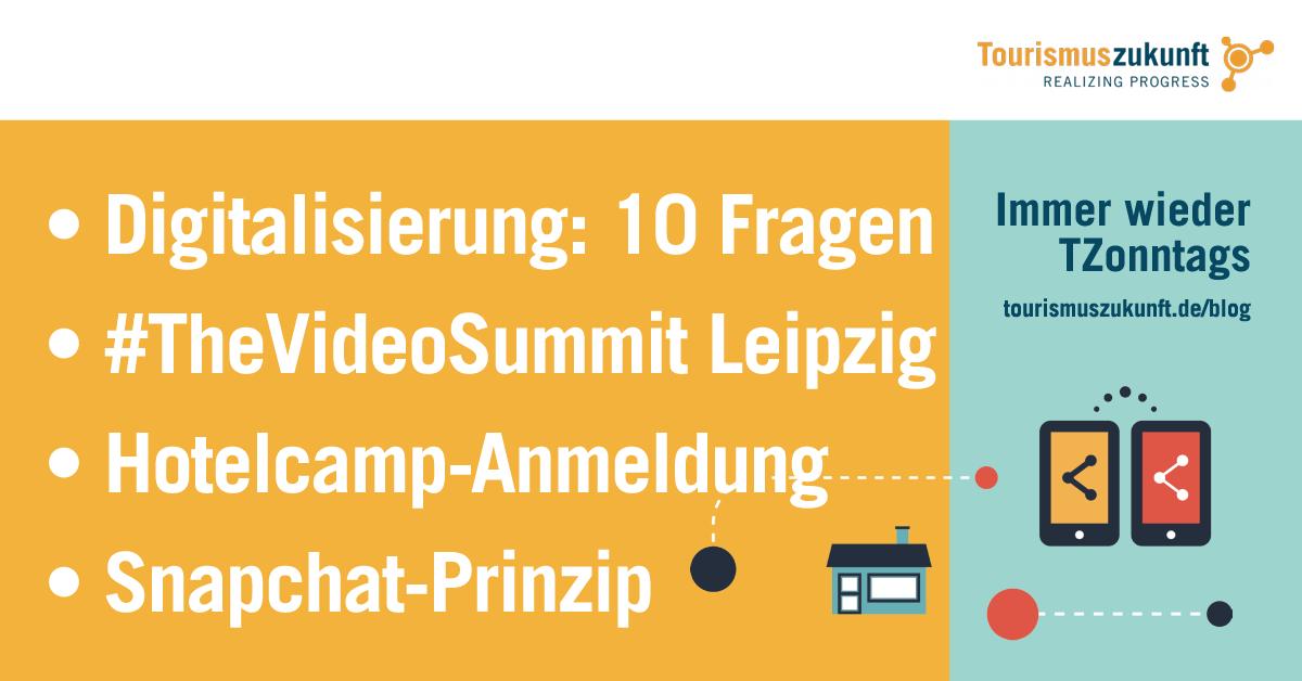 Immer wieder TZonntags, 17.4.2016: 10 Digital-Fragen, Snapchat-Prinzip, Video Summit Leipzig, Marken Comebacks, Hotelcamp-Anmeldung