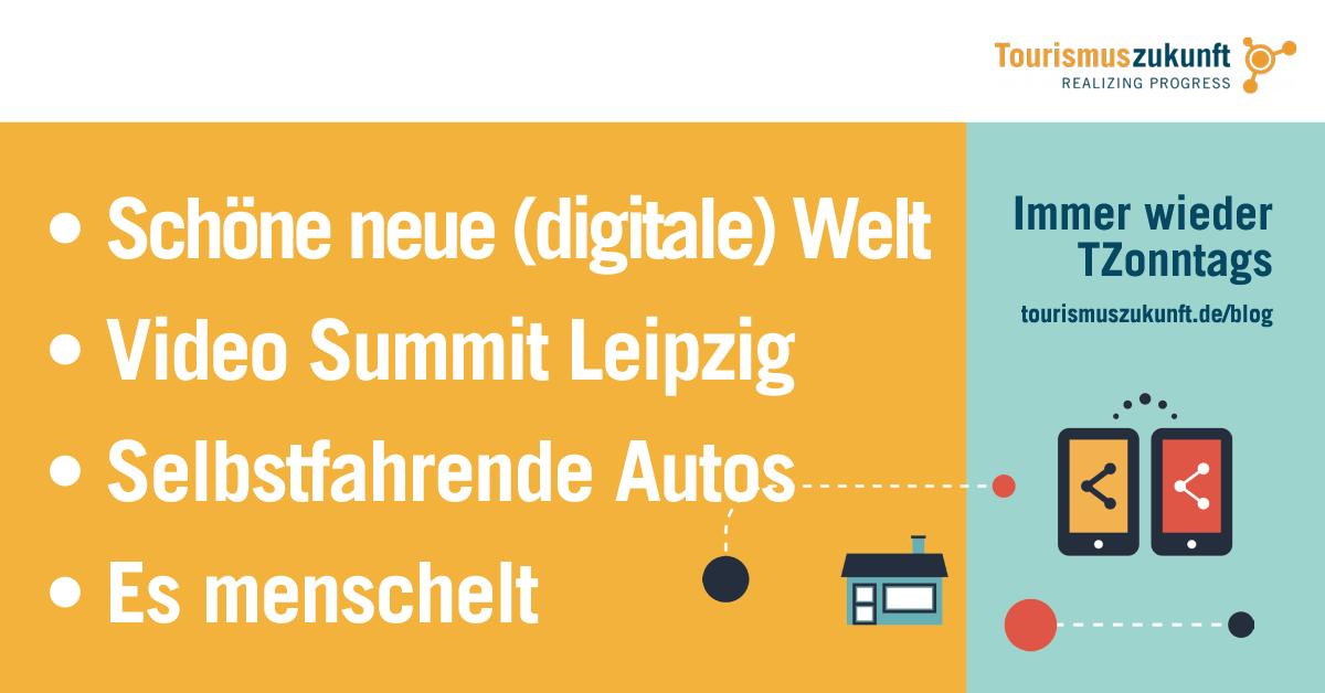 Immer wieder TZonntags: Schöne neue (digitale) Welt, Video Summit Leipzig, Selbstfahrende Autos, Es menschelt