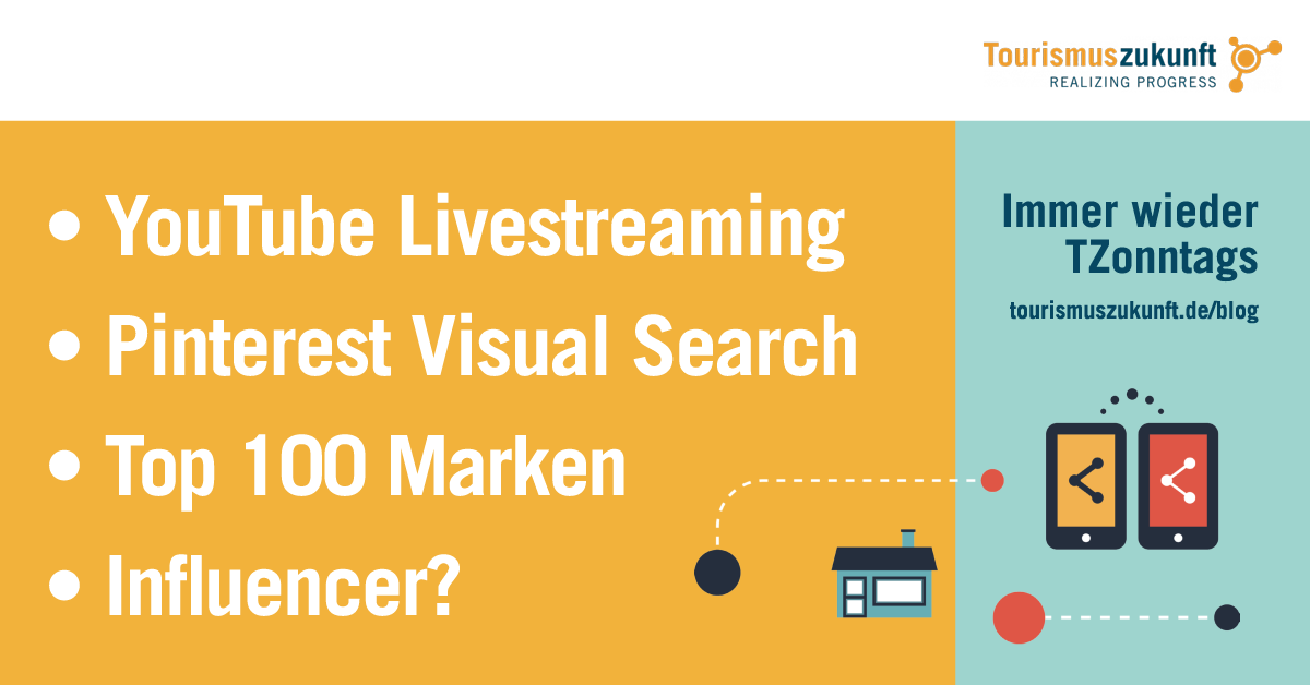 Immer wieder TZonntags: Youtube Livestreaming, Pinterest Visual Search, Top 100 Marken, Influencer
