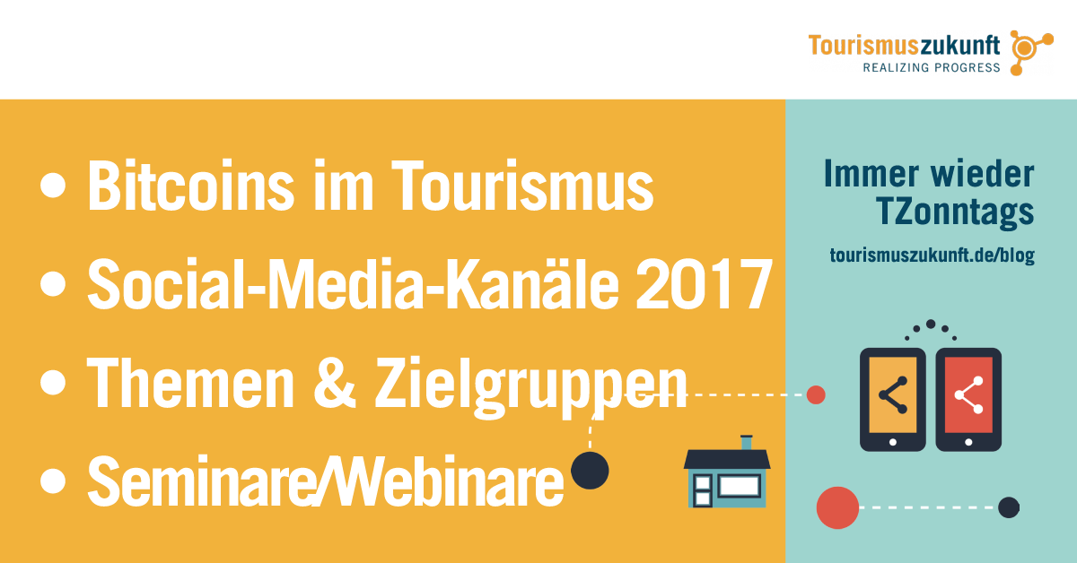 Bitcoins im Tourismus, Social Media 2017, Themen und Zielgruppen, Seminare/Webinare