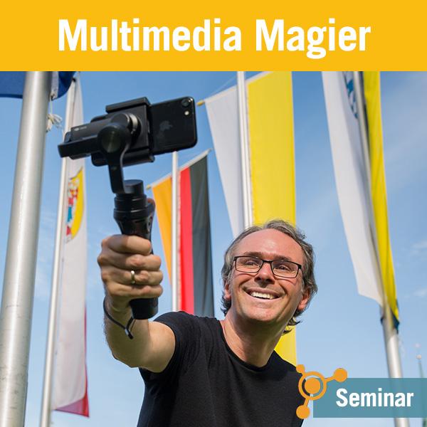 Multimedia Magier – ein Gastgeber-Seminar aus der Tourismuszukunft Akademie
